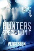 HUNTERS - Special Unit: VERGESSEN (eBook, ePUB)