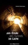 ... und am Ende des Tunnels ist Licht (eBook, ePUB)