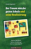 Der Traum von der guten Schule und seine Realisierung (eBook, ePUB)