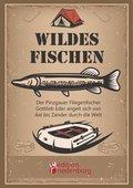Wildes Fischen - Der Pinzgauer Fliegenfischer Gottlieb Eder angelt sich von Aal bis Zander durch die Welt (eBook, ePUB)