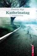 Kathrinatag: Alpenkrimi (eBook, ePUB)