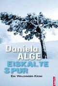 Eiskalte Spur. Alpenkrimi (eBook, ePUB)