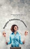 Negative Emotionen umbauen (eBook, ePUB)