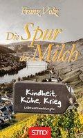 Die Spur der Milch - Kindheit, Kühe, Krieg (eBook, ePUB)