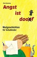 Angst ist doof - Mutgeschichten für Schulkinder (eBook, PDF)