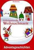 Geheimnisvolle Weihnachtszeit (eBook, PDF)