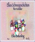 Elkes Schneegeschichten für Kinder (eBook, PDF)