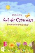 Auf der Osterwiese - Ein Osterferienabenteuer (eBook, PDF)