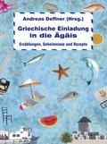 Griechische Einladung in die Ägäis (eBook, )