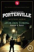 Porterville - Folge 06: Vor den Toren (eBook, ePUB)