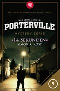 Porterville - Folge 09: 14 Sekunden (eBook, ePUB)