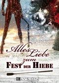 Alles Liebe - zum Fest der Hiebe (eBook, ePUB)