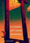 Im Paradies gibts keinen Gänsebraten (eBook, ePUB)
