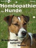 Homöopathie für Hunde. Der Praxisratgeber: Krankheiten natürlich heilen (eBook, ePUB)
