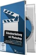 Videobearbeitung mit Photoshop - Video-Training