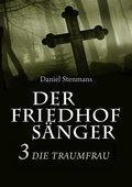 Der Friedhofsänger 3: Die Traumfrau (eBook, )