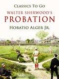 Walter Sherwood's  Probation (eBook, ePUB)