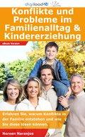Konflikte und Probleme im Familienalltag & Kindererziehung (eBook, ePUB)