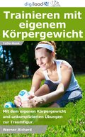 Trainieren mit eigenem Körpergewicht (eBook, )