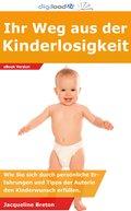 Ihr Weg aus der Kinderlosigkeit (eBook, ePUB)