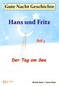 Gute-Nacht-Geschichte: Hans und Fritz - Der Tag am See (eBook, ePUB)