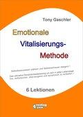 EMOTIONALE VITALISIERUNGS-METHODE - Selbstbewusstsein stärken und Selbstvertrauen steigern! (eBook, ePUB)