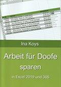 Arbeit für Doofe sparen: In Excel 2019 und 365 (eBook, )