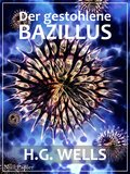 H.G. Wells: Der gestohlene Bazillus (eBook, ePUB)