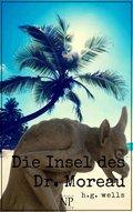 H.G. Wells: Die Insel des Dr. Moreau (eBook, ePUB)