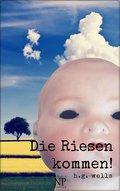 H.G. Wells: Die Riesen kommen! (eBook, PDF)