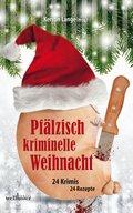 Pfälzisch kriminelle Weihnacht: 24 Krimis und 24 Rezepte (eBook, ePUB)