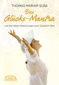 Das Glücks-Mantra und die sieben Abkürzungen zum Glücklich-Sein (eBook, ePUB)