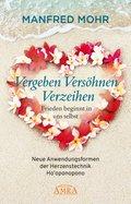 Vergeben Versöhnen Verzeihen - Frieden beginnt in uns selbst (eBook, ePUB)
