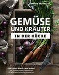 Gemüse und Kräuter in der Küche (eBook, ePUB)