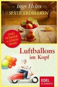 Späte Erdbeeren / Luftballons im Kopf (eBook, ePUB)