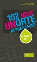 102 neue Unorte in Frankfurt (eBook, ePUB)