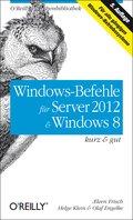 Windows-Befehle für Server 2012 &  Windows 8 kurz & gut (eBook, PDF)