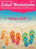 Ferienzoff! Scheiß Wechseljahre, Band 2. Turbulenter, witziger Liebesroman nur für Frauen... (eBook, )