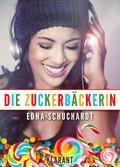 Die Zuckerbäckerin. Liebesroman (eBook, ePUB)