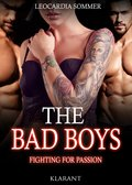 THE BAD BOYS - Fighting for passion (eBook, )