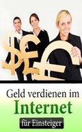 Geld verdienen im Internet für Einsteiger (eBook, ePUB)