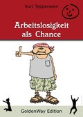 Arbeitslosigkeit als Chance (eBook, ePUB)