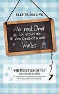 Hör mal, Oma! Ich erzähle Dir eine Geschichte vom Winter (eBook, ePUB)