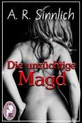 Die unzüchtige Magd (Erotik) (eBook, PDF)