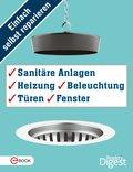Einfach selbst reparieren - Sanitäre Anlagen, Heizung, Beleuchtung, Türen und Fenster (eBook, ePUB)