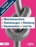 Einfach selbst reparieren - Waschmaschine, Staubsauger, Kleidung, Rasenmäher und Co. (eBook, ePUB)