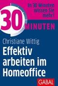 30 Minuten Effektiv arbeiten im Homeoffice (eBook, PDF)