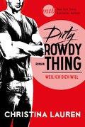 Dirty Rowdy Thing - Weil ich dich will (eBook, ePUB)