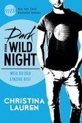Dark Wild Night - Weil du der Einzige bist (eBook, ePUB)