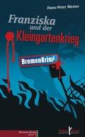 Franziska und der Kleingartenkrieg (eBook, ePUB)